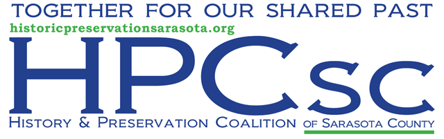 HISTORY & PRESERVATION COALITION OF SARASOTA COUNTY (HPCsc)